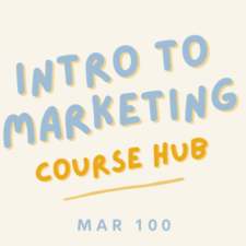 MAR 100 | Intro to Marketing | Course Hub