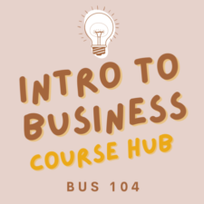BUS 104 | Introduction to Business | Course Hub